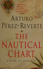 What Should I Read Next Book Recommendations For People Who Like The Nautical Chart A Novel Of Adventure By Arturo Perez Reverte